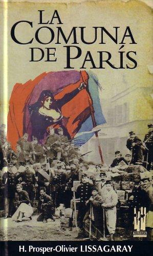 LA COMUNA DE PARIS (GURE KLASIKOAK) por PROSPER OLIVIER LISSAGARAY