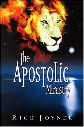 The Apostolic Ministry by Rick Joyner (2004-07-30)