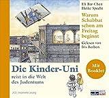 Die Kinder-Uni: Warum Schabbat schon am Freitag beginnt - reist in die Welt des Judentums (2 CDs) - Eli Bar-Chen