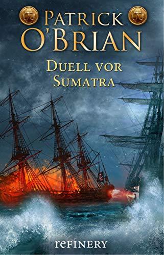 Duell vor Sumatra: Historischer Roman (Die Jack-Aubrey-Serie 3)