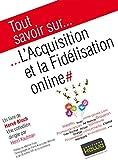 Telecharger Livres Tout savoir sur L Acquisition et la Fidelisation online (PDF,EPUB,MOBI) gratuits en Francaise