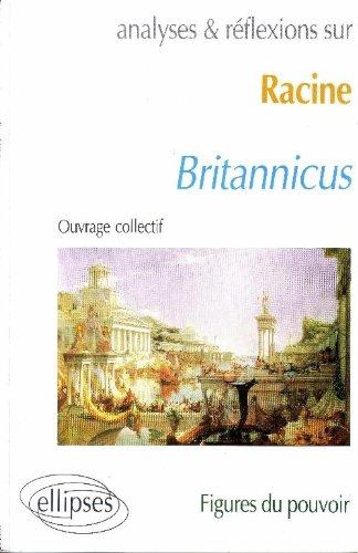 Racine, Britannicus: Figures du pouvoir par Pierre Aurégan