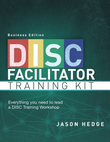 DISC Facilitator Training Kit (Business Edition): Everything You Need to Lead a DISC Training Workshop by Jason Hedge (2014-04-15)