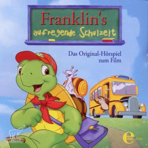 Franklin's aufregende Schulzeit - Das Original-Hrspiel zum Kinofilm