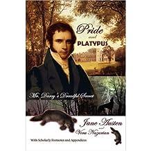[Pride and Platypus: Mr. Darcy's Dreadful Secret] [by: Jane Austen]