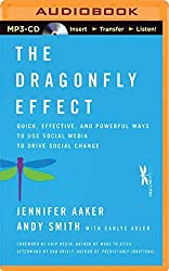The Dragonfly Effect: Quick, Effective, and Powerful Ways to Use Social Media to Drive Social Change by Jennifer Aaker (2014-12-09)