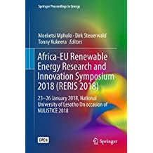 Africa-EU Renewable Energy Research and Innovation Symposium 2018 (RERIS 2018): 23–26 January 2018, National University of Lesotho On occasion of NULISTICE 2018 (Springer Proceedings in Energy)