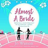 Almost a Bride: Destination Love, Book 2