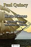 Harte Männer: Band 3 - William Turner und Baron von Steuben (William Turner - Seeabenteuer) - Paul Quincy