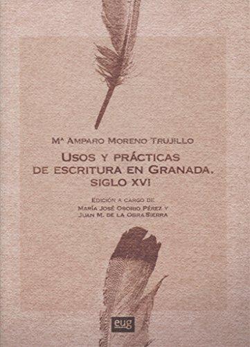 Usos y prácticas de escritura en Granada, siglo XVI