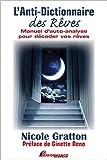 L'Anti-dictionnaire des Rêves - Manuel d'auto-analyse pour décoder vos rêves...