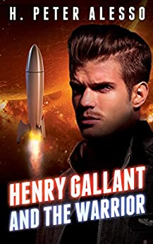 Henry Gallant and the Warrior (The Henry Gallant Saga Book 3) by [Alesso, H. Peter]