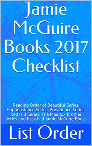 Jamie McGuire Books 2017 Checklist: Reading Order of Beautiful Series, Happenstance Series, Providence Series, Red Hill Series, The Maddox Brother Series and list of all Jamie McGuire Books
