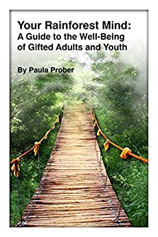 Your Rainforest Mind: A Guide to the Well-Being of Gifted Adults and Youth (English Edition) di [Prober, Paula]