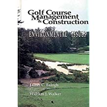 [(Golf Course Management and Construction : Environmental Issues)] [By (author) James C. Balogh ] published on (June, 1992)