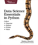 Data Science Essentials in Python: Collect - Organize - Explore - Predict - Value (The Pragmatic Programmers)