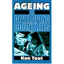 { [ AGING IN DEVELOPING COUNTRIES ] } By Tout, Ken (Author) Jul-01-1989 [ Paperback ]
