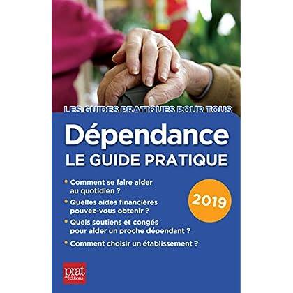 Dépendance 2019: le guide pratique (Les guides pratiques pour tous)