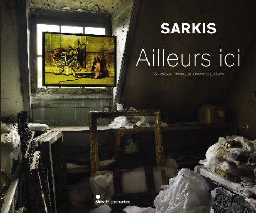 Sarkis : Ailleurs ici. 72 vitraux au château de Chaumont-sur-Loire par Anne Marquez
