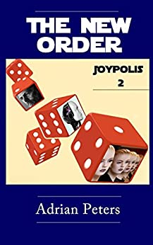The New Order (Joypolis Book 2) by [Peters, Adrian]