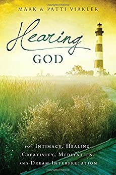 Hearing God: For Intimacy, Healing, Creativity, Meditation, and Dream Interpretation di [Virkler, Mark, Virkler, Patti]