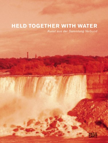 Held Together with Water: Kunst aus der Sammlung Verbund