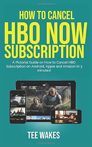 How To Cancel HBO Now Subscription: A pictorial guide on how to cancel HBO  subscription on Android, Apple and Amazon in 3 minutes! (Smart Tech Tips)