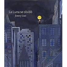 La Luna Se Olvidó (Cuentos (barbara Fiore))