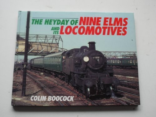 The Heyday of Nine Elms and Its Locomotives by C.P. Boocock (1992-10-29)