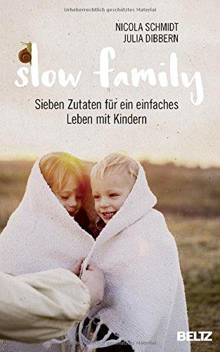 Buchcover Slow Family: Sieben Zutaten für ein einfaches Leben mit Kindern