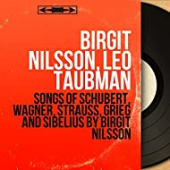 Songs of Schubert, Wagner, Strauss, Grieg and Sibelius By Birgit Nilsson (Mono Version)