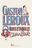 Gaston Leroux : de Rouletabille à Chéri-Bibi : [exposition, Paris, Bibliothèque nationale de France, site François Mitterrand, du 7 octobre 2008 au 4 janvier 2009]  