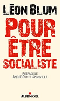 Pour être socialiste par [Blum, Léon]