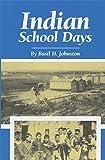 #9: Indian School Days (Basil Johnson Titles)