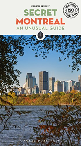 Secret Montreal: An unusual guide (Local Guides by Local People)