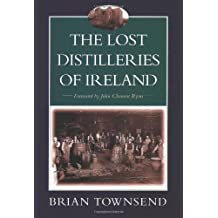 The Lost Distilleries of Ireland by Brian Townsend (1998-03-02)