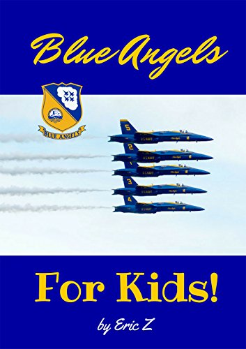 The Blue Angels For Kids! (The Kidsbooks Leadership for Kids Navy Aviator Series Book 2) (English Edition)