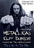 Metallicas Cliff Burton: Leben und Tod einer Legende: To Live Is To Die
