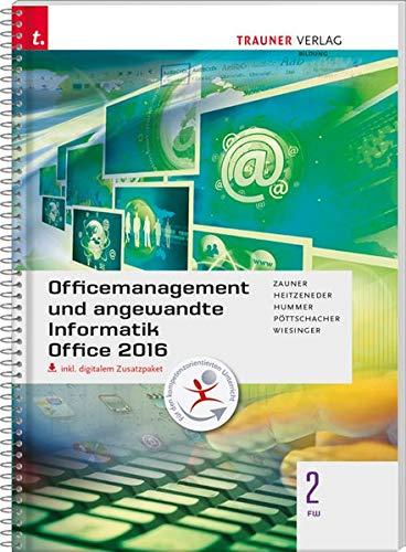 Officemanagement und angewandte Informatik 2 FW Office 2016 inkl. Übungs-CD-ROM
