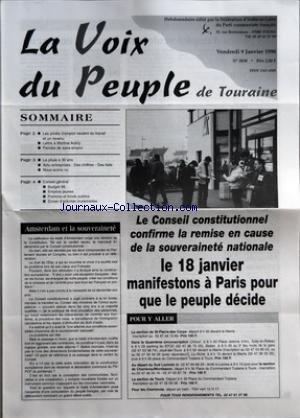 VOIX DU PEUPLE DE TOURAINE (LA) [No 2838] du 09/01/1998 - SOMMAIRE - LES PRIVES D'EMPLOI VEULENT DU TRAVAIL ET UN REVENU - LETTRE A MARTINE AUBRY - PAROLES DE SANS-EMPLOI - LA PILULE A 30 ANS - ACTU ENTREPRISES DES CHIFFRES - DES FAITS - NOUS AVONS VU - CONSEIL GENERAL - BUDGET 98 - EMPLOIS JEUNES - POMONA ET FONDS PUBLICS - ZONES D'ACTIVITES INDUSTRIELLES - AMSTERDAM ET LA SOUVERAINETE - LE CONSEIL CONSTITUTIONNEL CONFIRME LA REMISE EN CAUSE DE LA SOUVERAINETE NATIONALE LE 18 JANVIER MANIFESTO