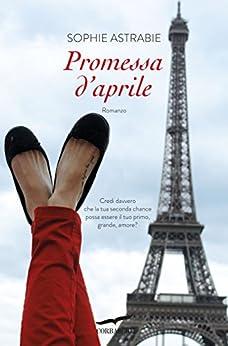 Promessa d'aprile di [Astrabie, Sophie]