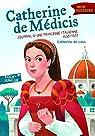 Catherine de Médicis: Journal d'une princesse italienne par Lasa