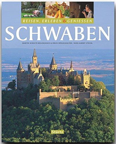 Reisen, Erleben & Genießen - SCHWABEN - Ein Bildband mit über 240 Bildern auf 128 Seiten - STÜRTZ Verlag