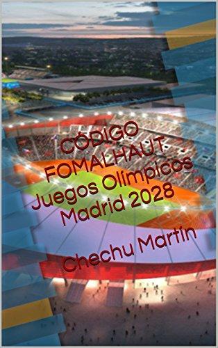 CÓDIGO FOMALHAUT: Juegos Olímpicos Madrid 2028 por José Luis Martín Hernández