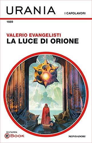La luce di Orione (Urania) di [Evangelisti, Valerio]