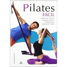 Pilates Fácil: Método de Control Corporal y Mental Completo para Modelar el Cuerpo (En Forma)