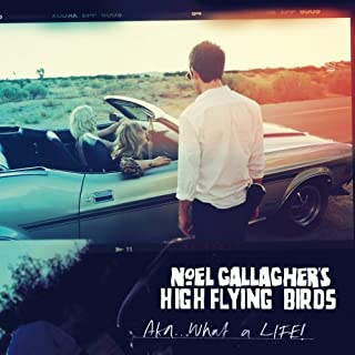 AKA What a Life! by Noel High Flying Birds Gallagher