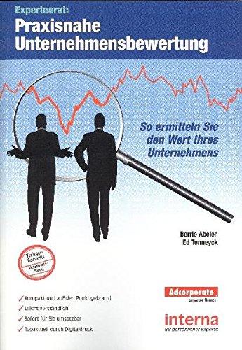 Expertenrat: Praxisnahe Unternehmensbewertung: So ermitteln Sie den wirklichen Wert Ihres Unternehmens