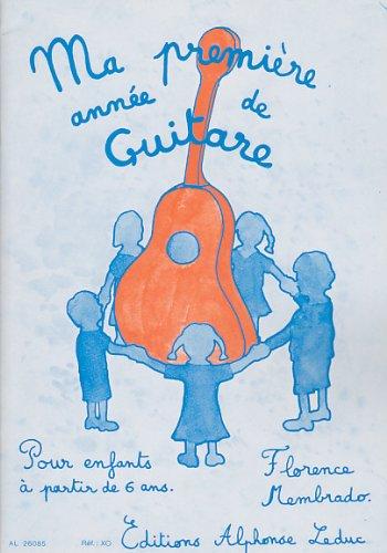 F. Membrado: Ma Premiere Annee de Guitare (Guitar Solo) par Florence ( Membrado