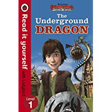 Dragons: The Underground Dragon – Read It Yourself with Ladybird – Level 1